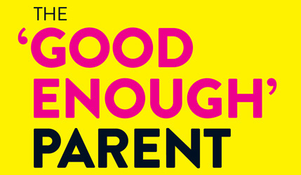 The Good Enough Parent